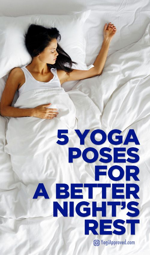 Five Yoga Poses for a Better Night's Sleep - YogiApproved.com