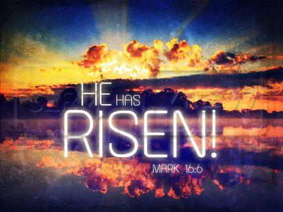 He is risen indeed! =)