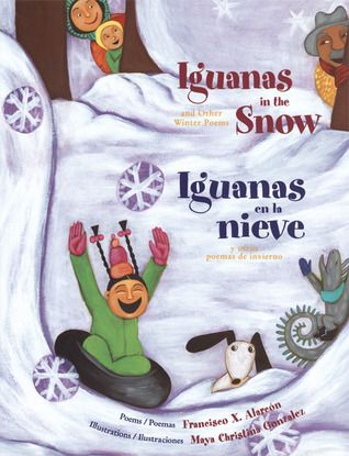 Iguanas in the Snow/Iguanas en la nieve: And Other Winter Poems/Y otros poemas de invierno  I am planning a literacy activity for this poem. It fits in great when talking about family.