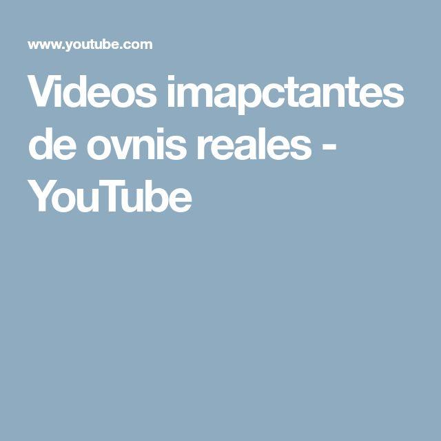 Videos imapctantes de ovnis reales - YouTube