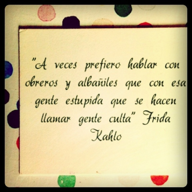 .Kahlo Quotes, Frida Kahlo Quote, Spanish Quotes
