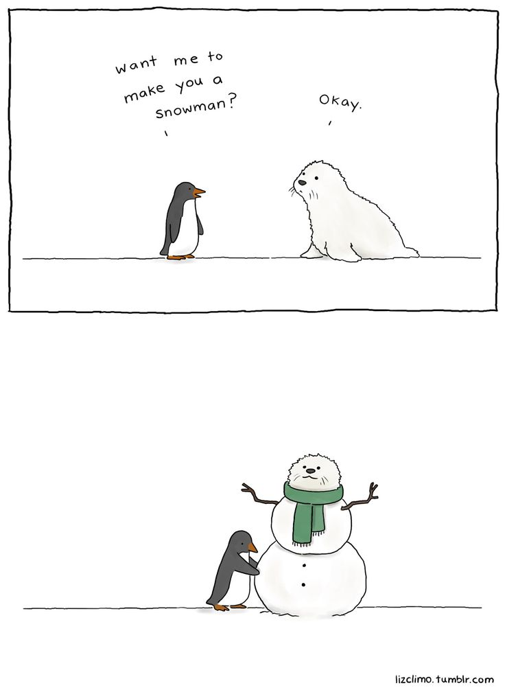 Why have I never been a snowman?