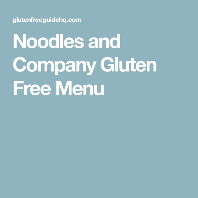 Noodles and Company Gluten Free Menu