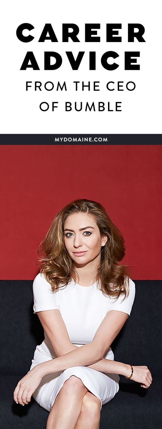 Career infographic : Career Code: Bumble CEO Whitney Wolfe Reveals How to Get Ahead