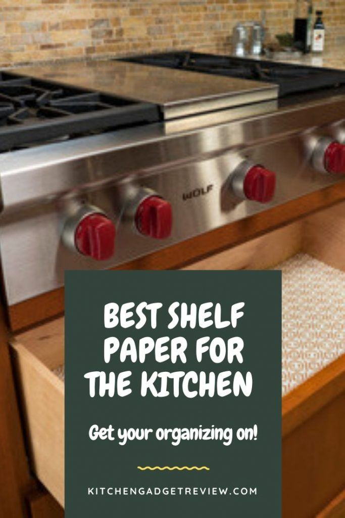 Best Shelf Paper and Liners for Kitchen Cabinets and ...