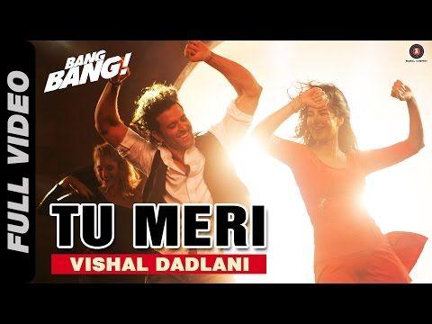 Tu Meri Full Video | BANG BANG! | feat Hrithik Roshan & Katrina Kaif | Vishal Shekhar - YouTube