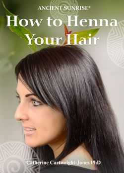 Ancient Sunrise How to Henna Your Hair-link to Catherine Cartwright-Jones' ebook on henna