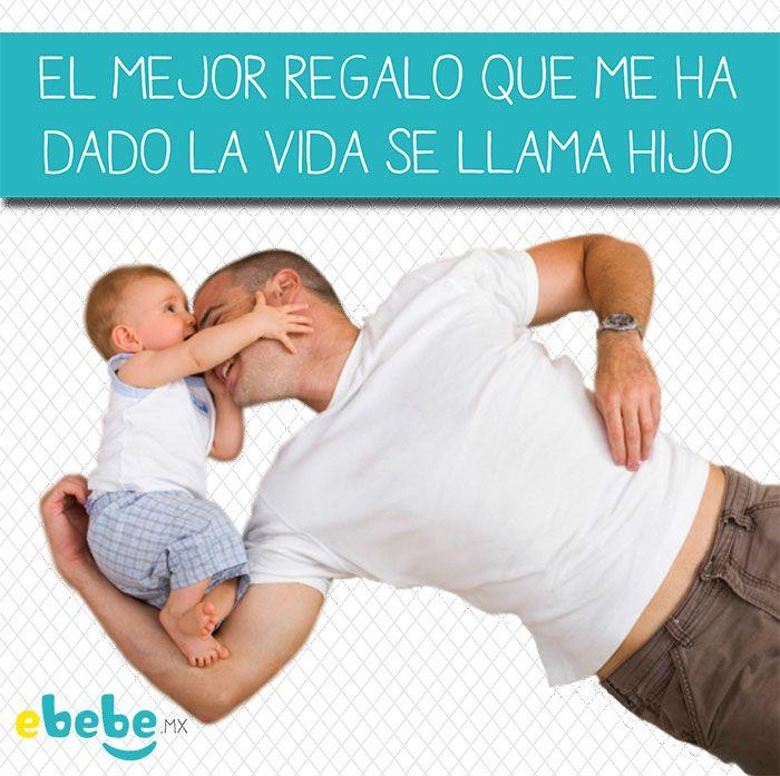 El mejor regalo que me ha dado la vida se llama hijo papa mama padres bebe felicidad - Que colchon es mejor para un bebe ...