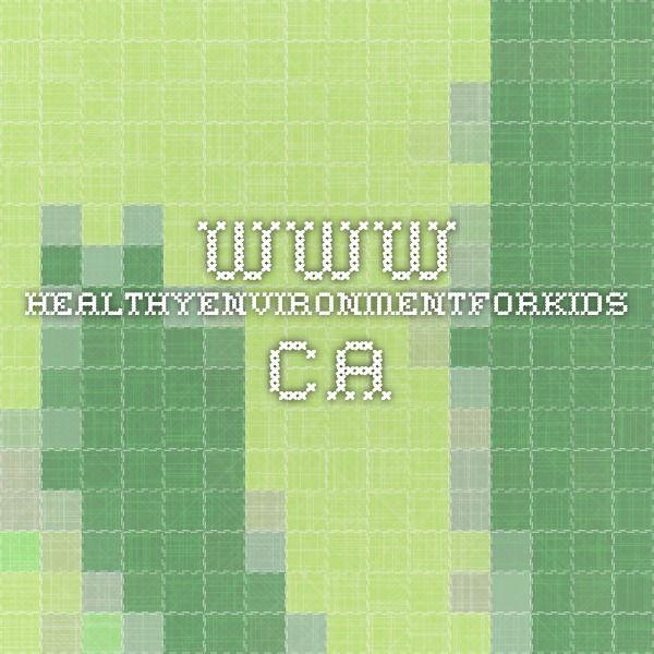 www.healthyenvironmentforkids.ca