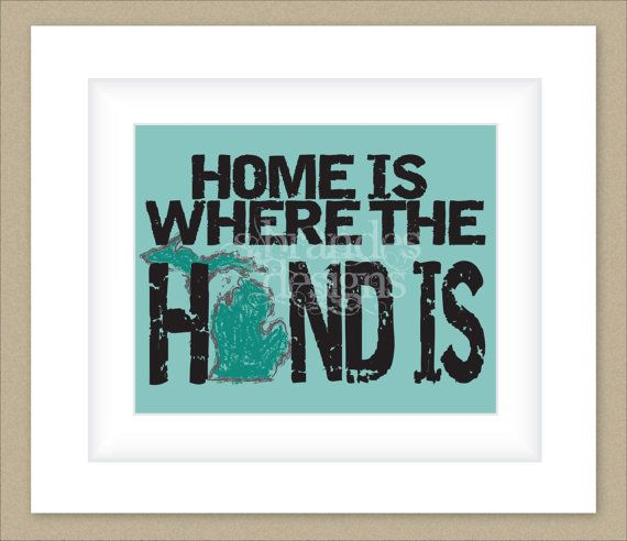 8x10 Michigan Print - Home Is Where The Hand Is by SBrandesDesigns