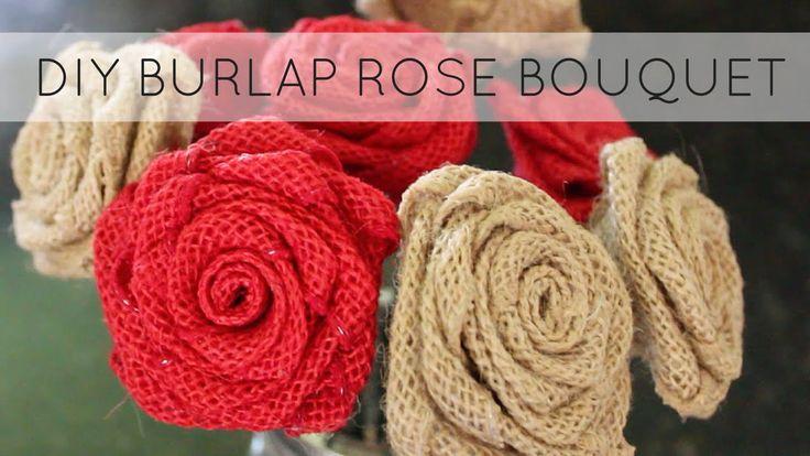 DIY | Burlap Rose Bouquet - YouTube