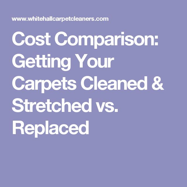 Cost Comparison: Getting Your Carpets Cleaned & Stretched vs. Replaced