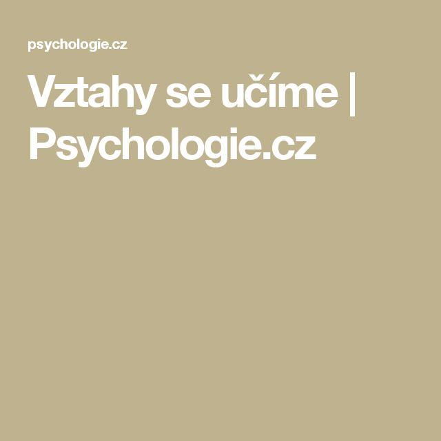Vztahy se učíme | Psychologie.cz