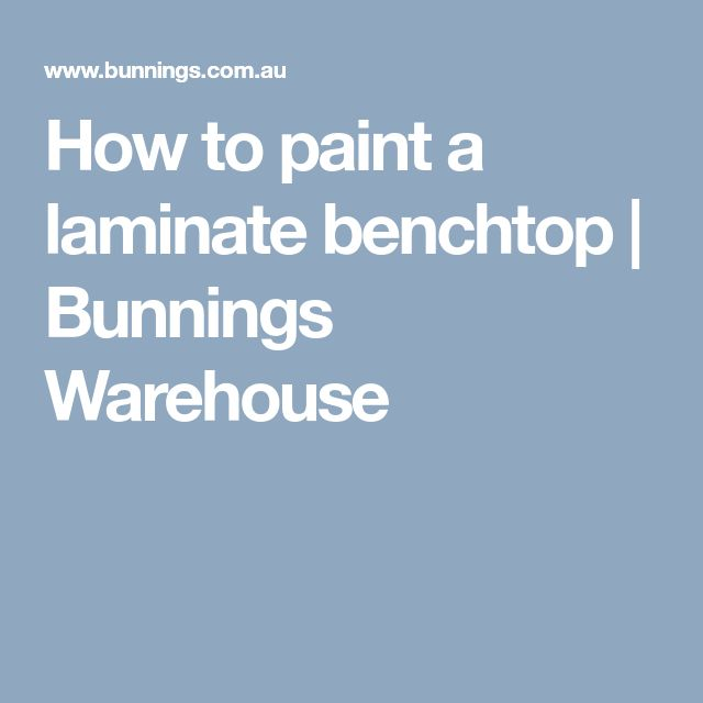 How to paint a laminate benchtop | Bunnings Warehouse ...