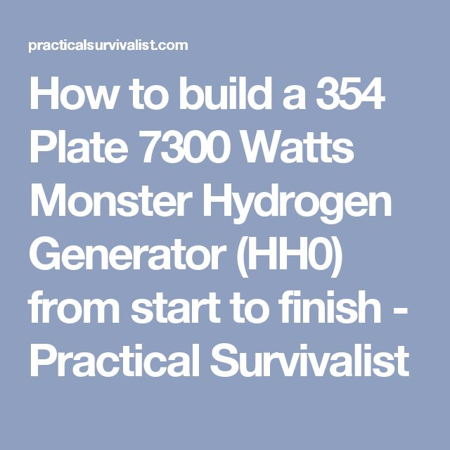 How to build a 354 Plate 7300 Watts Monster Hydrogen Generator (HH0) from start to finish - Practical Survivalist