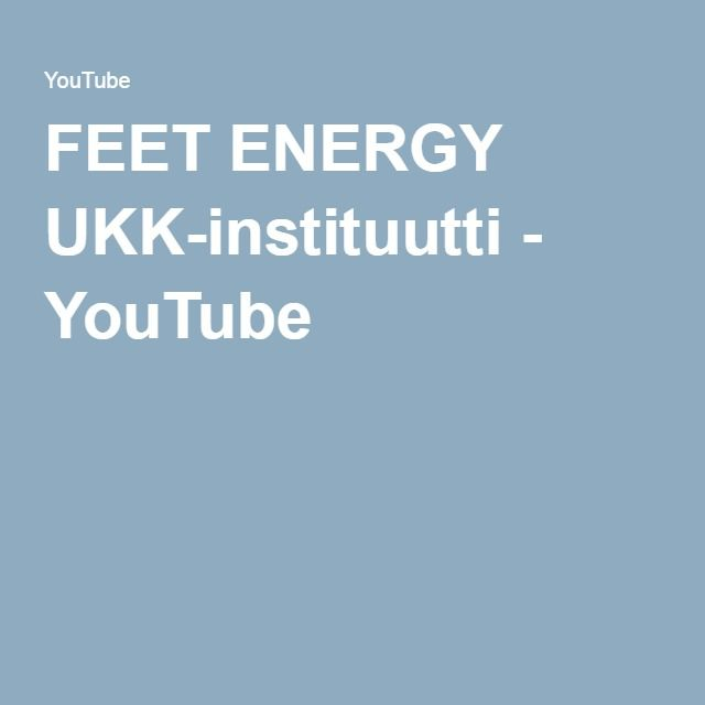 FEET ENERGY UKK-instituutti - YouTube video