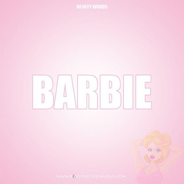 Beauty Vocabulary - Beauty Words - Barbie http://www.positivethesaurus.com/2014/10/synonyms-for-beautiful-words-to-describe-beauty.html #PositiveWords #PositiveDictionary #PositiveSaurus