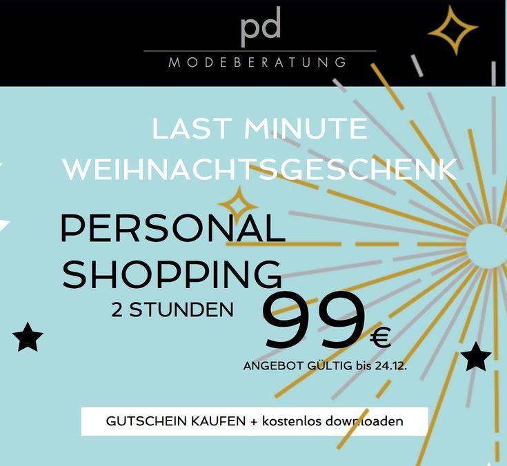 PERSONAL SHOPPING: Last Minute Weihnachtsgeschenk-Gutschein LAST MINUTE ANGEBOT Personal Shopping für 99€ 2Std.: Jetzt bis 24.12. sichern und online kaufen !#lastminute#gutschein#geschenl#personalshopping