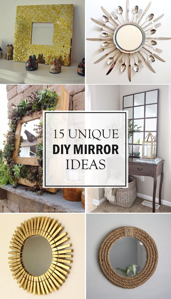 15 Stylish Diy Mirror Ideas To Decorate Your Home Diy Mirror Mirror Wall Art Diy Vanity Mirror