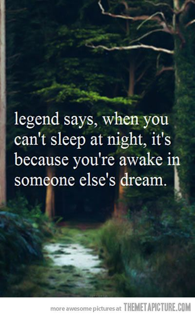 I'd like to know who this person dreaming about me all the time is then