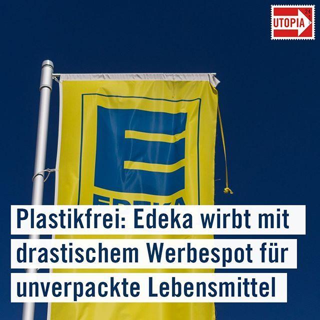 Plastikfrei Edeka Wirbt Mit Drastischem Werbespot Fur Unverpackte Lebensmittel Utopia De In 2020 Edeka Werbespot Edeka Werbung