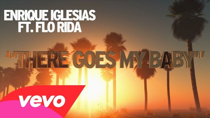 There goes my baby! Whoa...!! Hey! Hey! Baby come back to meEnrique Iglesias - There Goes My Baby (Lyric Video) ft. Flo Rida