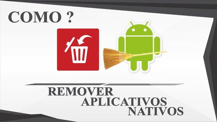 Como Remover Aplicativos Nativos do Android [ROOT]