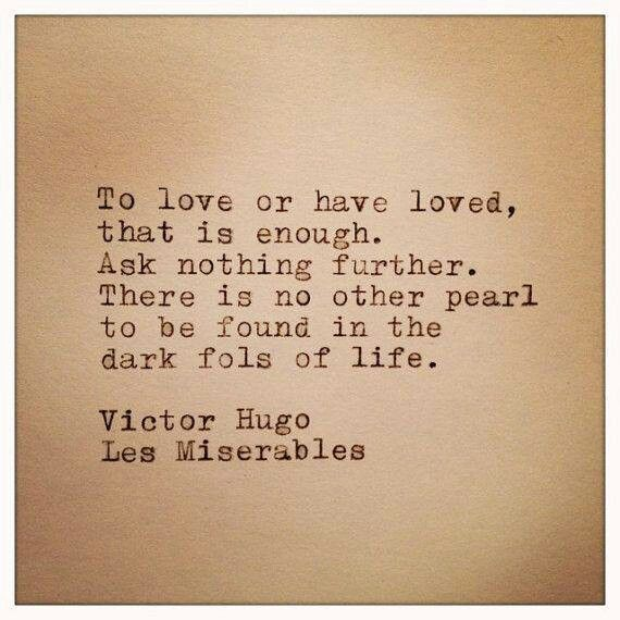 Love quote from Les Miserables.  Be sure not to miss Les Miserables at the Saroyan Theatre for four shows on January 17th through 19th.  Tickets are on sale now through all Ticketmaster outlets and at the Fresno Convention & Entertainment Center Box Office