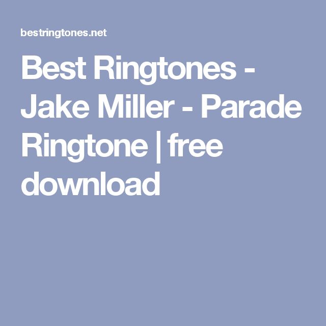 Best Ringtones - Jake Miller - Parade Ringtone | free download