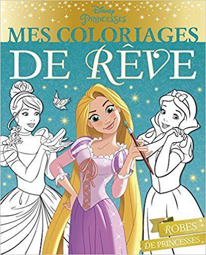 Mes Coloriages De Reve Disney Princesses Robes Amazonde Hachette