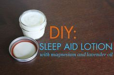 HOW TO: Make a Natural Sleep Aid Lotion with Magnesium & Lavender Oil for Newborns, Kids & Adults