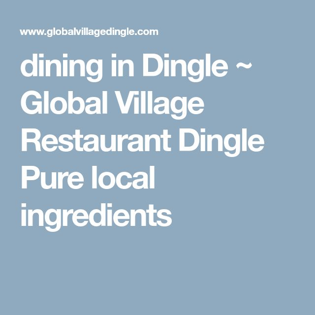 dining in Dingle ~ Global Village Restaurant Dingle Pure local ingredients
