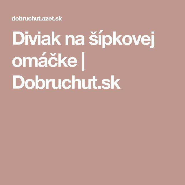 Diviak na šípkovej omáčke   Dobruchut.sk