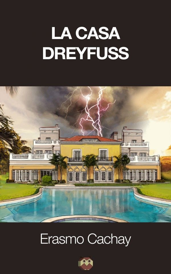 "Novela ""La casa Dreyfuss"" de Erasmo Cachay Mateos"