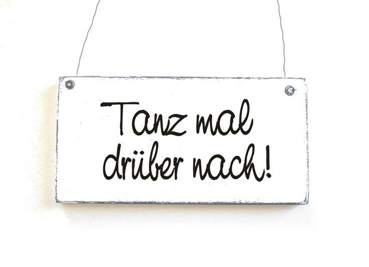 Dekoschild TANZ MAL DRÜBER NACH Holzschild Shabby von DöRPKIND auf DaWanda.com