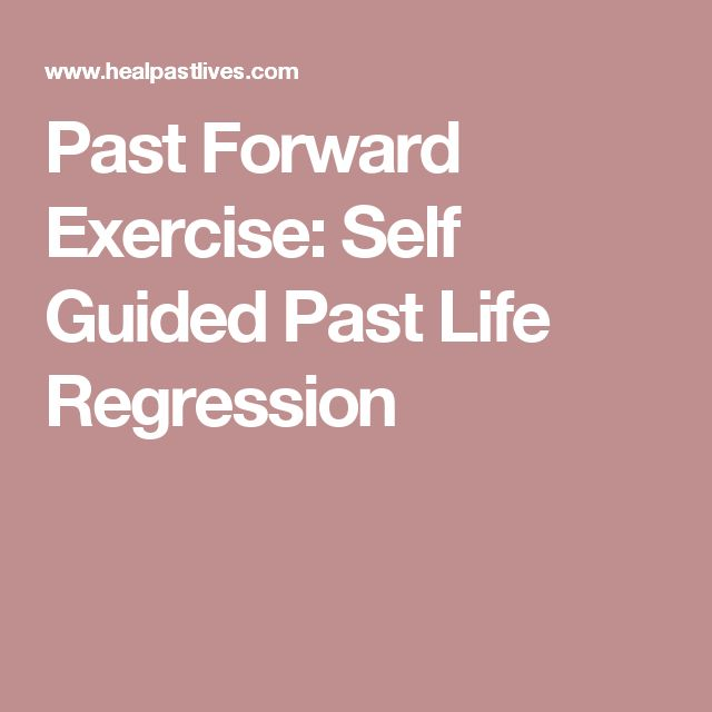 Past Forward Exercise: Self Guided Past Life Regression