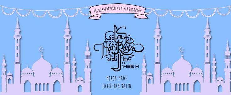 www.Peluangproperti.com mengucapkan Selamat idul Fitri 1435, Mohon Maaf Lahir dan Batin