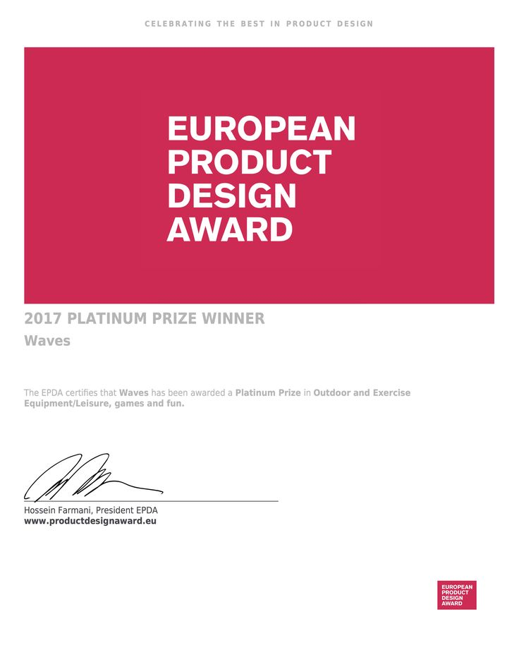 2017 PLATINUM PRIZE WINNER Waves   The European Product Design Award certifies that Waves has been awarded a Platinum Prize in Outdoor and Exercise Equipment/Leisure, games and fun.    by Tulin + Ayse / Studio 34 Ayşe Teke Mingü - Tülin Atamer Karaağaç  https://productdesignaward.eu/winners/winner.php?id=8597