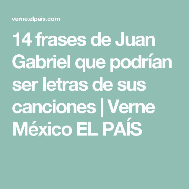 14 frases de Juan Gabriel que podrían ser letras de sus canciones | Verne México EL PAÍS