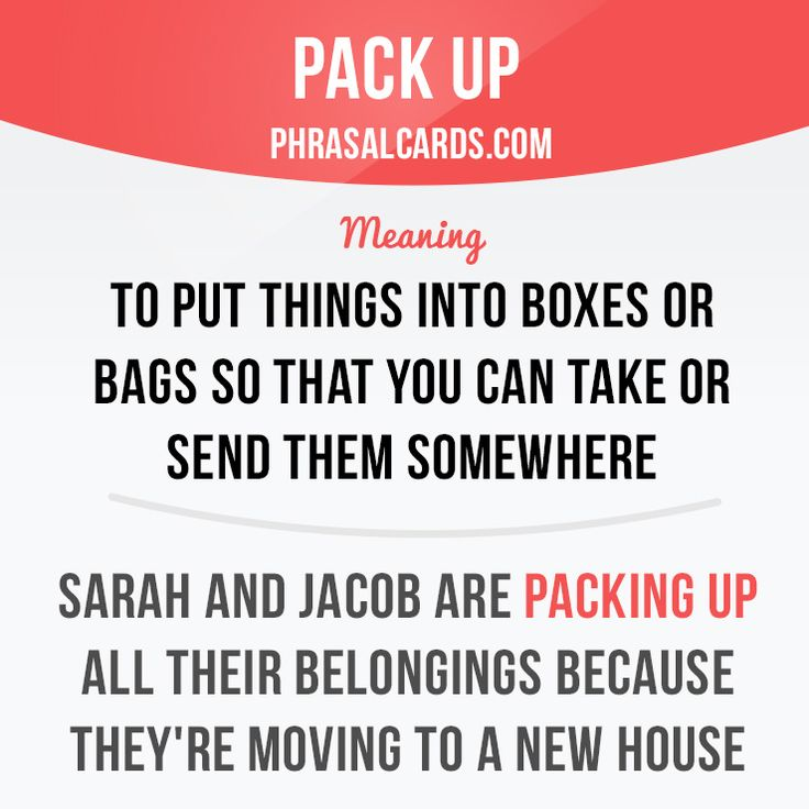 """Pack up"" means ""to put things into boxes or bags so that you can take or send them somewhere"". Example: Sarah and Jacob are packing up all their belongings because they're moving to a new house. Get our apps for learning English: learzing.com"