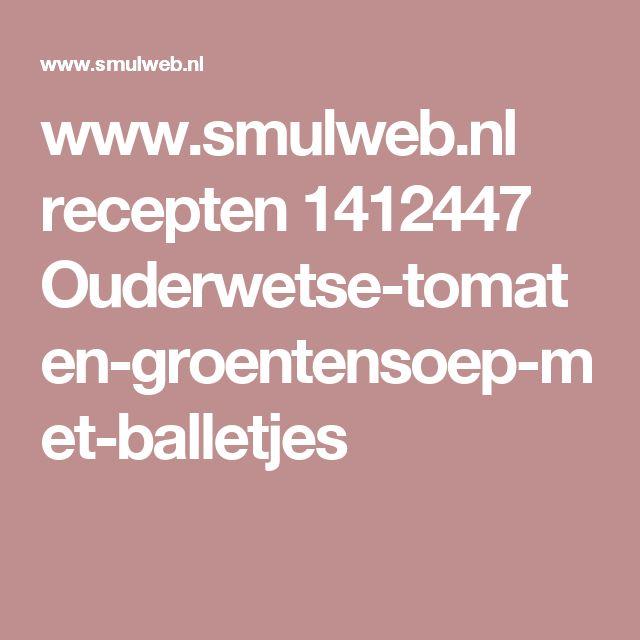 www.smulweb.nl recepten 1412447 Ouderwetse-tomaten-groentensoep-met-balletjes