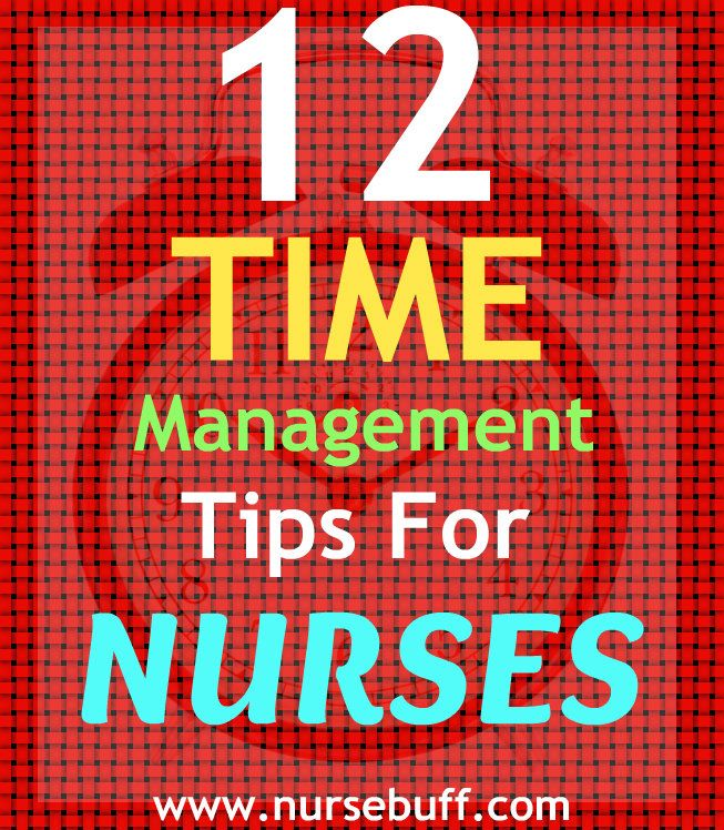 time management for nurse An event that was meaningful to me as a nurse happened during my clinical time at st michael's hospital when i did not wash my patient before 8:00 am in order to.