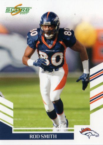 Rod Smith broncos football card | ... BRONCOS - Rod Smith #251 SCORE 2007 NFL American Football Trading Card