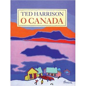 O Canada, illustrated by Ted Harrison
