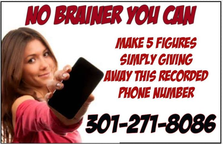 NO BRAINER YOU CAN MAKE 5 FIGURES SIMPLY GIVING AWAY THIS RECORDED PHONE NUMBER