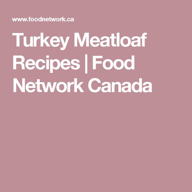 Turkey Meatloaf Recipes | Food Network Canada