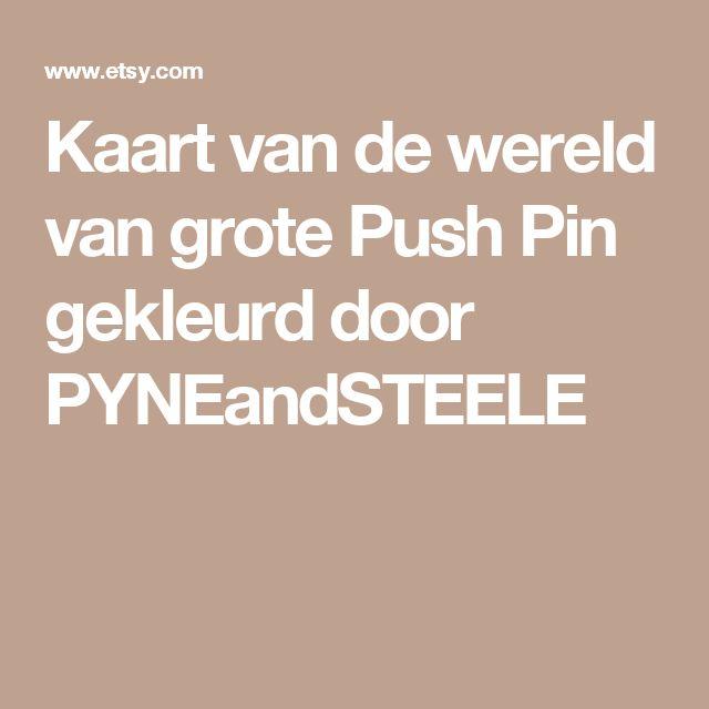 Kaart van de wereld van grote Push Pin gekleurd door PYNEandSTEELE