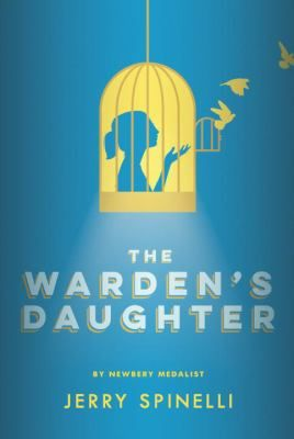 <2017 pin> The Warden's Daughter by Jerry Spinelli. SUMMARY: Living with her warden father in an apartment above a 1950s prison, Cammie O'Reilly struggles to come to terms with the loss of her mother, who died saving her from harm when she was a baby, and interacts with some of the reformed inmates.