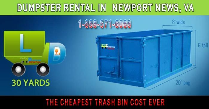 Newport News, VA at Easy Dumpster Rental Dumpster Rental in Newport News,VA The Cheapest Trash BinCost Ever Click To Call 1-888-792-7833Click For Email Quote Our Dumpster Rental Service is By Far The Best In Newport News: Providing great customer service is what makes us tick. We surpass all of our competitors and it's like t... https://easydumpsterrental.com/virginia/dumpster-rental-newport-news-va/