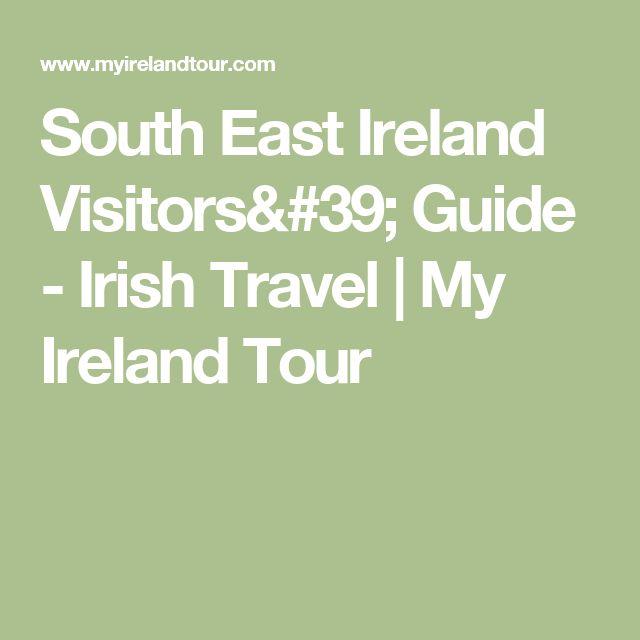 South East Ireland Visitors' Guide - Irish Travel | My Ireland Tour